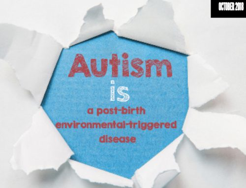 Autism is a Post-birth Environmental Triggered Disease